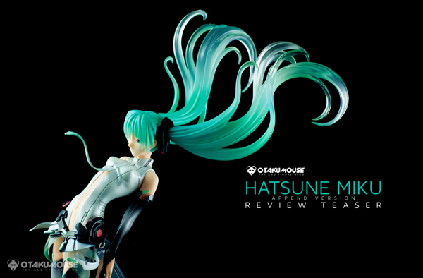 Review Teaser | Max Factory: Hatsune Miku Append (2)