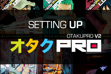 Setting Up OtakuPro V2 - Quick and Dirty (11)